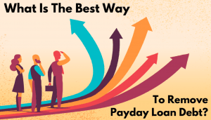 What Is The Best Way To Remove Payday Loan Debt?